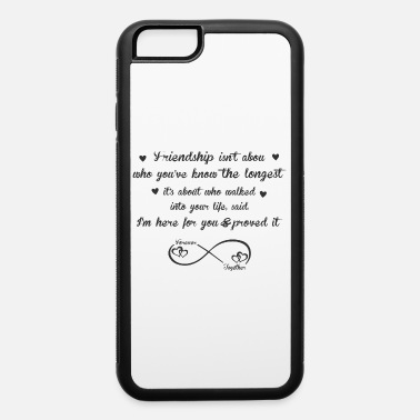 Endless Friendship - iPhone 6 Case
