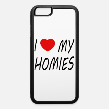 Love Me i love my homies with heart - iPhone 6 Case