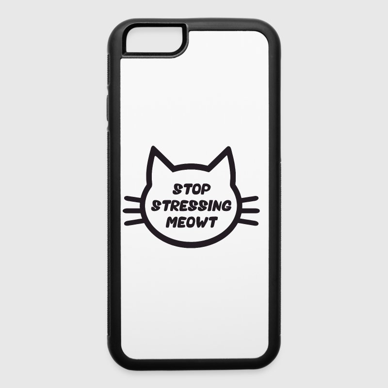 Stop Stressing Meowt - iPhone 6/6s Rubber Case