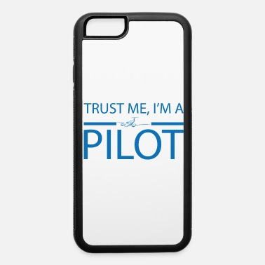 Glider Trust me i'm a pilot gift airplane copilot - iPhone 6 Case