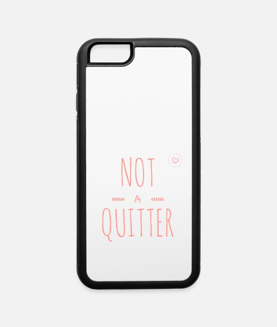 Dirty Words iPhone Cases - Not a Quitter - Naughty Designs - iPhone 6 Case white/black