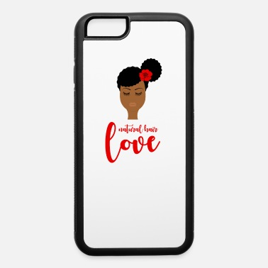 Natural Natural Hair Gifts for Black Girls and Black Women - iPhone 6 Case
