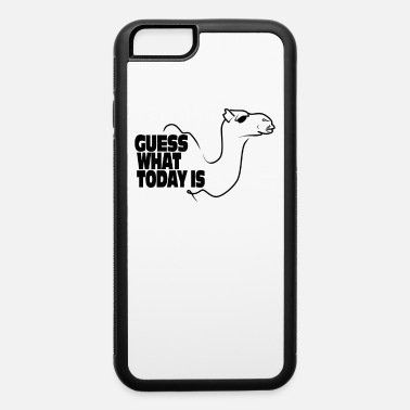 Guess What Day It Is - iPhone 6 Case