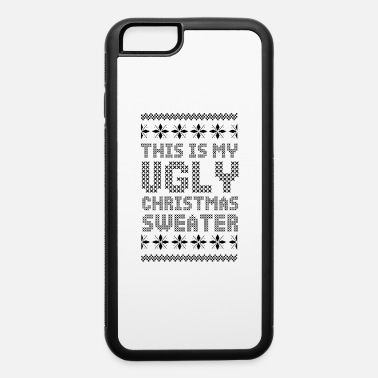 Ugly Christmas Ugly Christmas Sweater - iPhone 6 Case