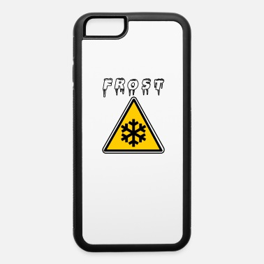 Frost Frost Warning - iPhone 6 Case