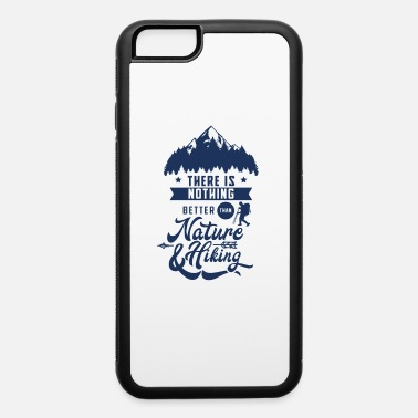 Hiker Hiker - iPhone 6 Case
