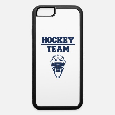 Hockey Team Hockey Team - iPhone 6 Case