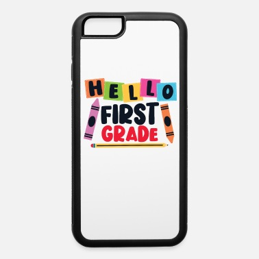 First Funny Hello First Grade First Day Of First Grade - iPhone 6 Case