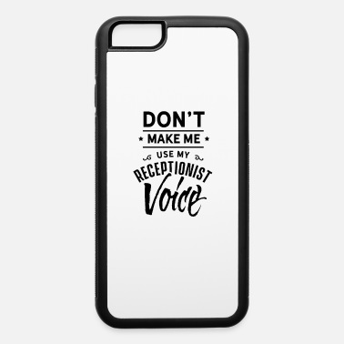 Reception Receptionist Voice Reception Hotel Job Counter - iPhone 6 Case