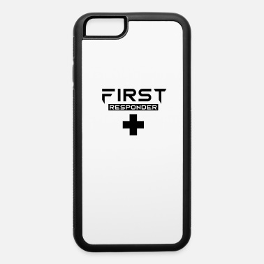 Responder First responder Helper Emergency First Responders - iPhone 6 Case