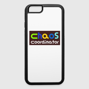 Chaos Coordinator Great Gift Idea - iPhone 6/6s Rubber Case
