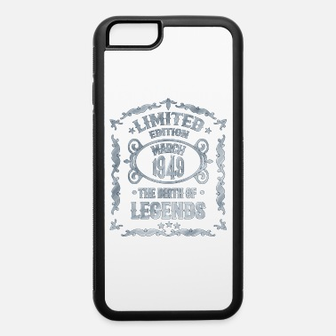 70th 70. Birthday gift T-shirt Born in March 1949 - iPhone 6 Case