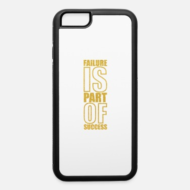 Startup Quotes Failure is part of success - iPhone 6 Case