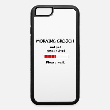 Oversleep Morning Grouch Oversleep - iPhone 6 Case