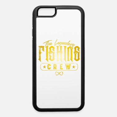 Fish Hook Fishing Crew Legendary - iPhone 6 Case