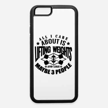 Gym Funny Gym Lift Weights - iPhone 6 Case