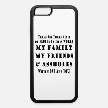 Headache 3 Kinds Of People In This World Family, Friends & - iPhone 6 Case