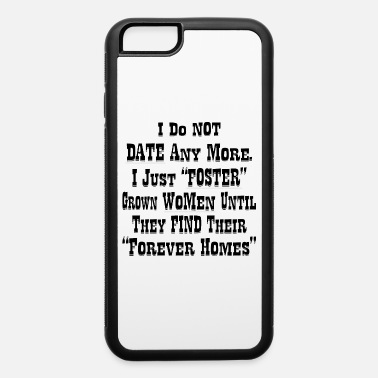 Waves I Don't Date Any More I Just Foster Grown WoMen - iPhone 6 Case