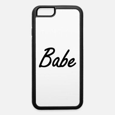 Babes babe - iPhone 6 Case