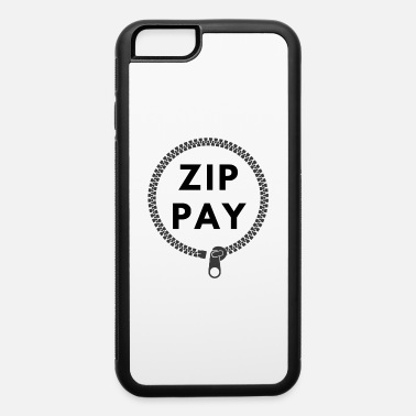 Pay Zip pay - iPhone 6 Case