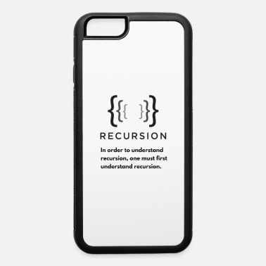 Programmer Recursion Programming - Programming T-Shirt - Code - iPhone 6 Case