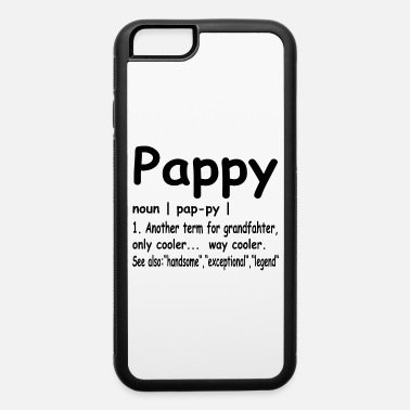 Pappy Great Gift For Any Papa, Grandpa Cute Shirt For - iPhone 6 Case