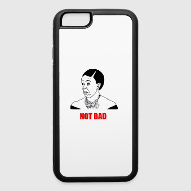 Bad Not bad - iPhone 6/6s Rubber Case