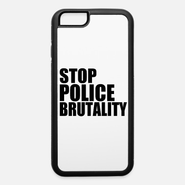 Stop Police Brutality - iPhone 6 Case