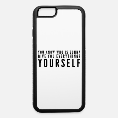 Selflove give Yourself everything - iPhone 6 Case