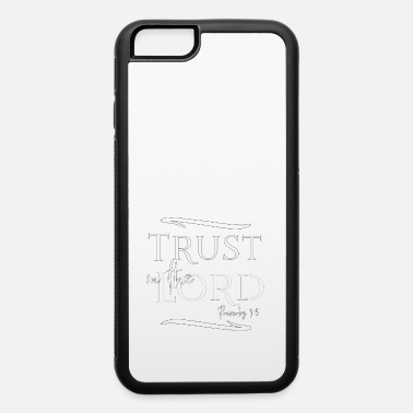 Truth Christian Design - Trust in the Lord - Proverbs 3 - iPhone 6 Case