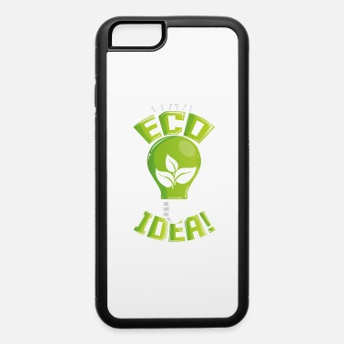 What An Eco Idea Funny Earth Day - iPhone 6 Case