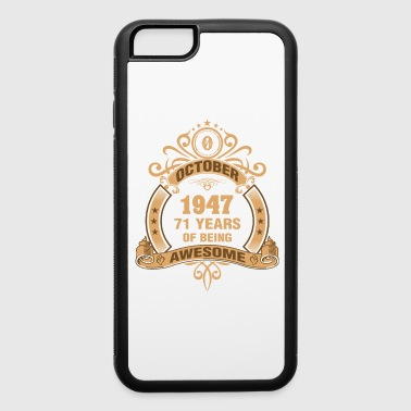6 October 1947 71 Years of Being Awesome - iPhone 6/6s Rubber Case