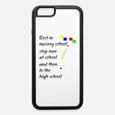 Highschool Rest, then highschool - iPhone 6 Case