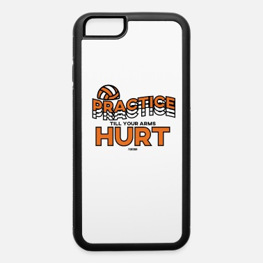 Volleyball Sayings Volleyball saying Training Gift - iPhone 6 Case