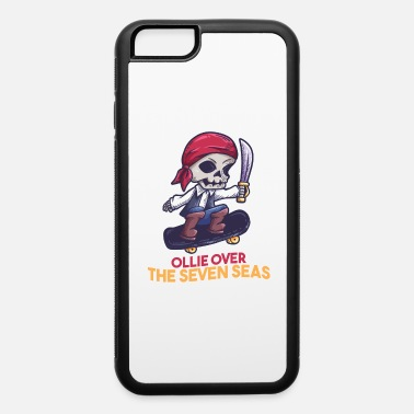 Pirate Skateboard skeleton pirate saying gift - iPhone 6 Case