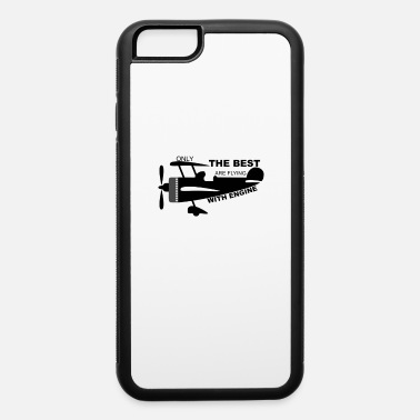 Airplane Flying Saying Pilot Engine Airplane - iPhone 6 Case