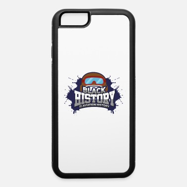 Black History Black History Aviation History - iPhone 6/6s Rubber Case