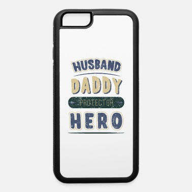 Husband Husband Daddy Protector Hero - iPhone 6 Case