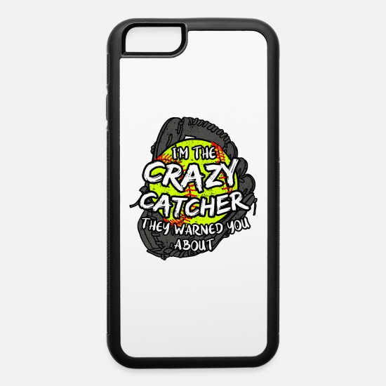 Gift Idea iPhone Cases - I'm The Crazy Catcher - iPhone 6 Case white/black