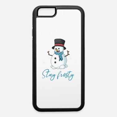 Red Deer Funny Snowman Stay Frosty Christmas Quotes - iPhone 6 Case