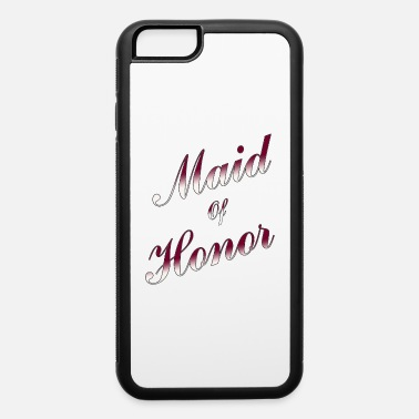 Best Man Maid Of Honor Maid Of Honor - iPhone 6 Case