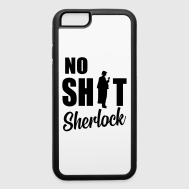 no shit sherlock - iPhone 6/6s Rubber Case