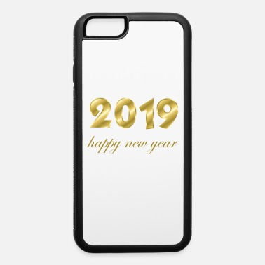 Production Year happy new year 2019 products - iPhone 6 Case