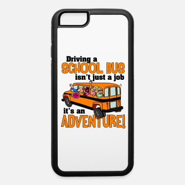 School Driving a School Bus - iPhone 6 Case