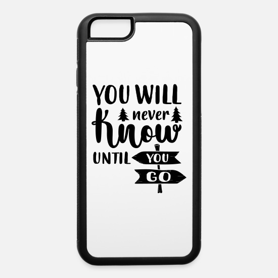 Your Mom iPhone Cases - You Will Never Know Until You Go - iPhone 6 Case white/black