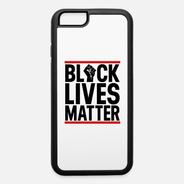 Black Black Lives Matter - iPhone 6 Case