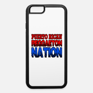 Reggaeton Puerto Rican Reggaeton Nation - iPhone 6 Case