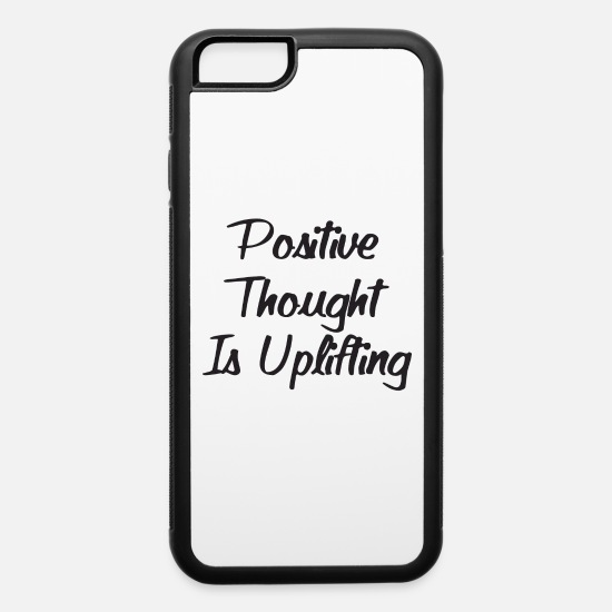 Thought iPhone Cases - Positive Thought is Uplifting - iPhone 6 Case white/black