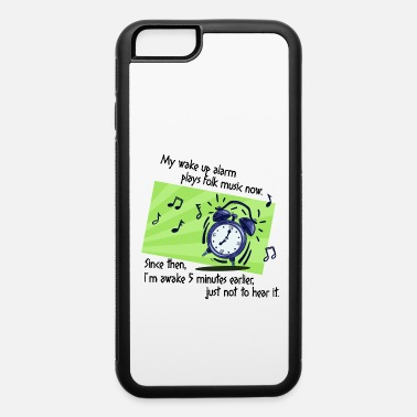 Folk Song Anti Folk Music Hit Song Funny Saying - iPhone 6 Case