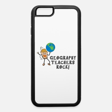 Geographic Geography Teachers Rock - iPhone 6 Case